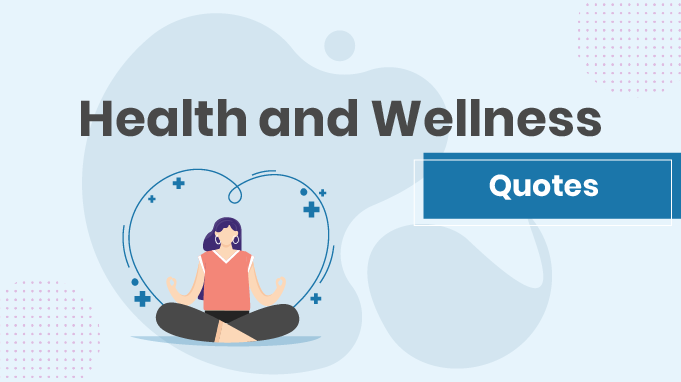 101 Health and Wellness Quotes to Inspire Wellness at the Workplace
